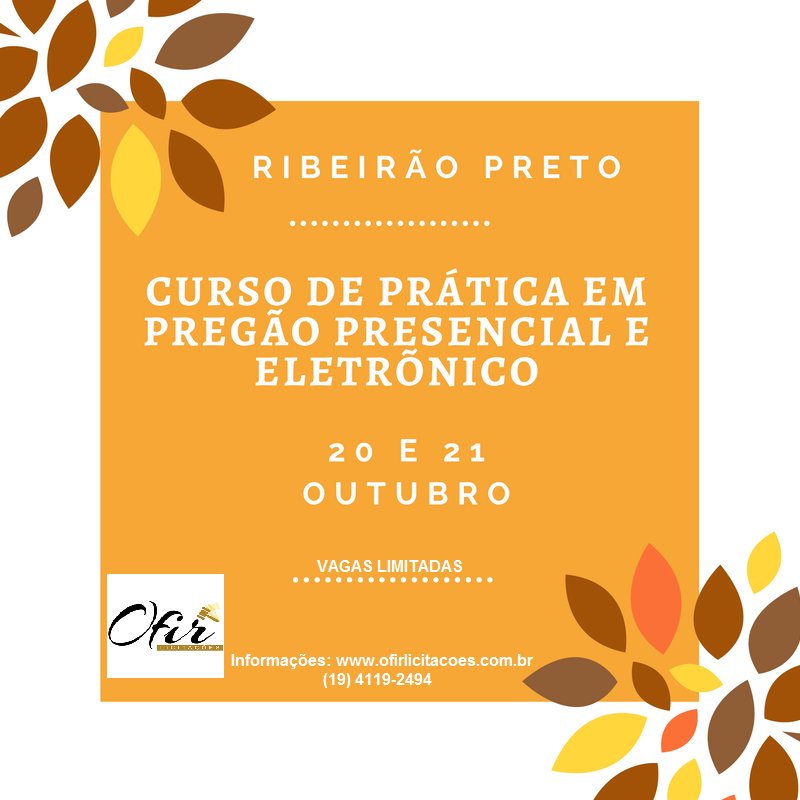 CURSO EM RIBEIRÃO PRETO – 20 E 21 DE OUTUBRO/2016  PRÁTICA EM PREGÃO PRESENCIAL E ELETRÔNICO, IMPUGNAÇÕES E RECURSOS ADMINISTRATIVOS