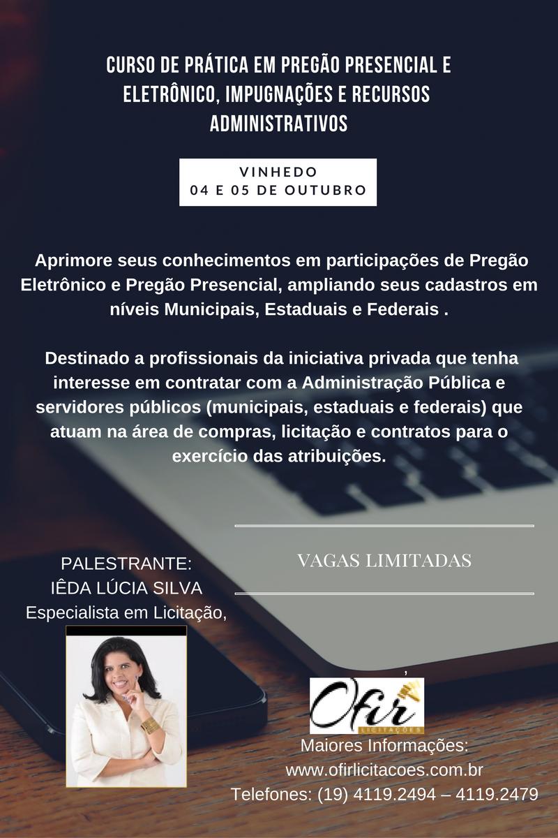 CURSO VIP – VINHEDO – DIAS 04 E 05 DE OUTUBRO – Prática Em Pregão Presencial E Eletrônico, Impugnações E Recursos Administrativos.